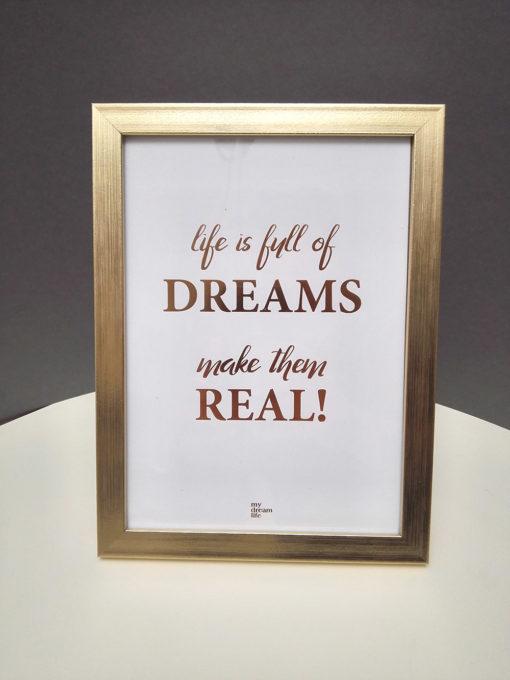 My Dream Life - Life is full of dreams motivációs kép kerettel